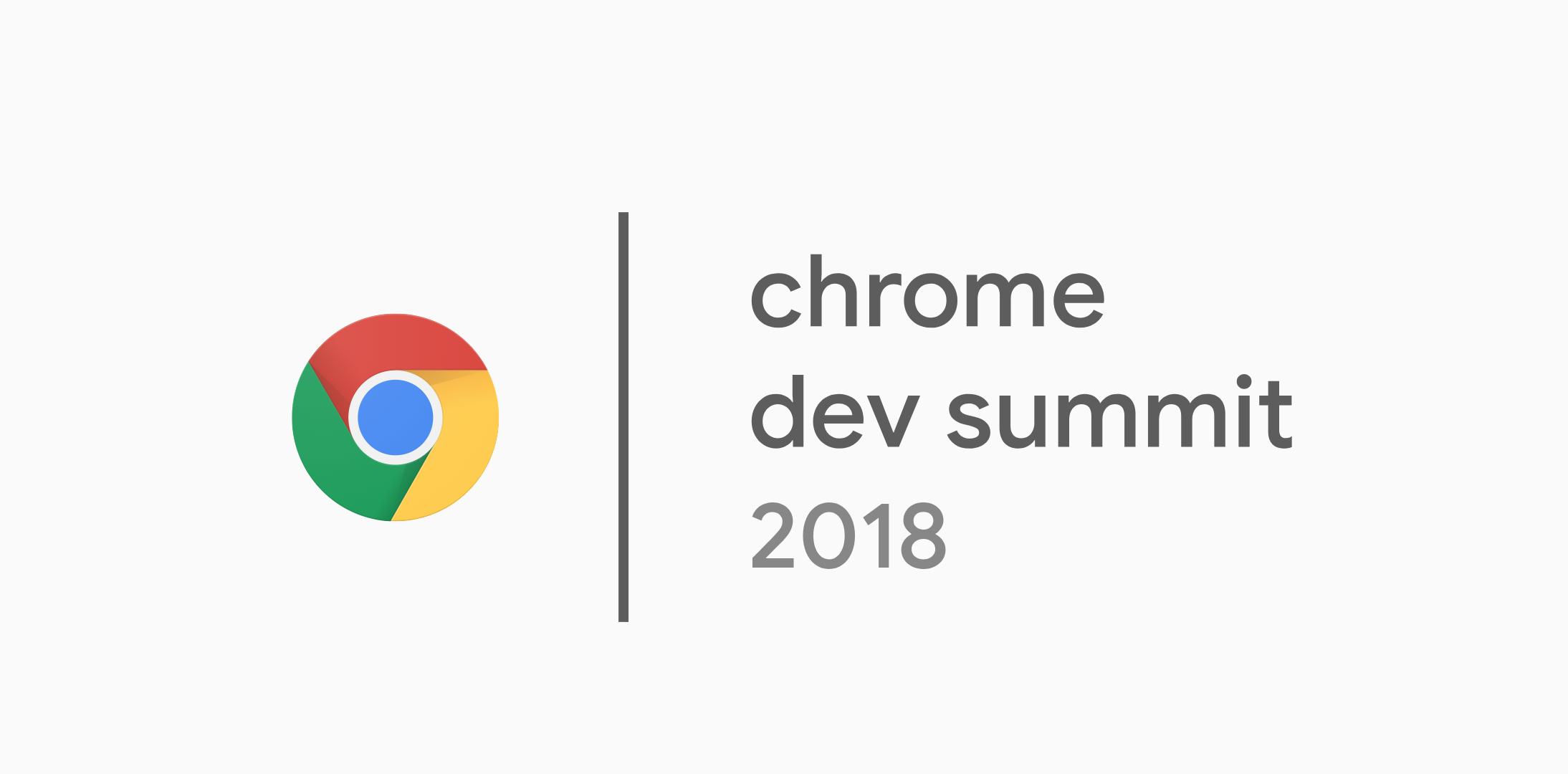 Chrome Dev Summit 2018