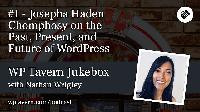 #1 - Josepha Haden Chomphosy on the Past, Present and Future of WordPress