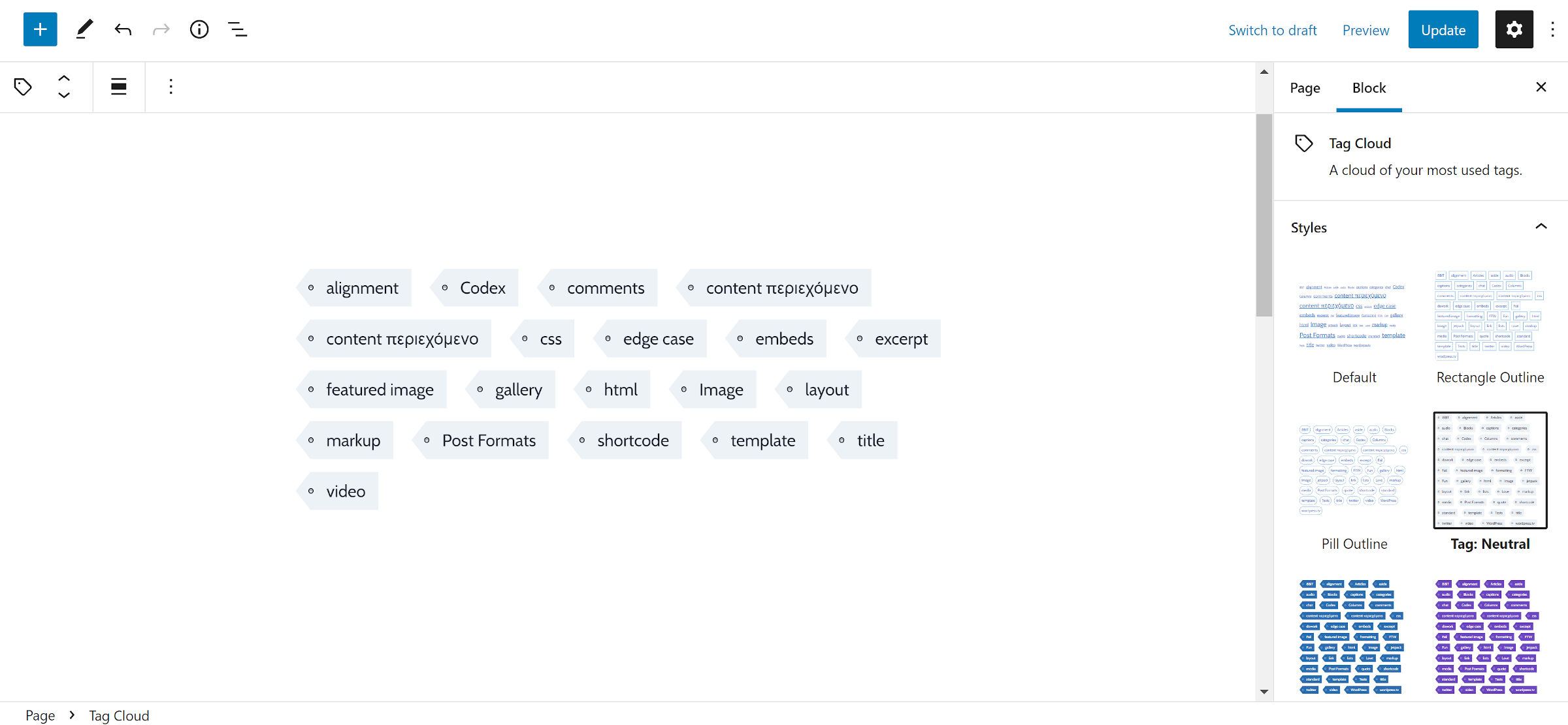 Tag/Label style as you'd see shopping designed around individual post tags in the Tag Cloud block.